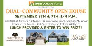Dual Community Open House - Whitfield at Flowers Plantation & Knolls at the Neuse @ Knolls at the Neuse Community and Model